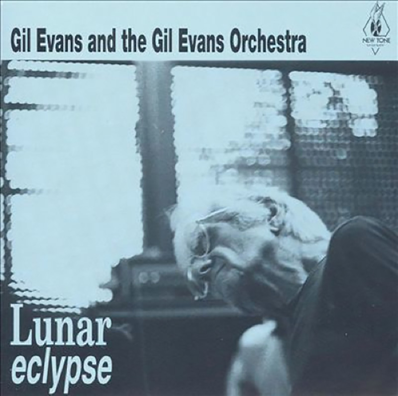 Gil Evans and the GIl Evans Orchestra - Lunar Eclipse