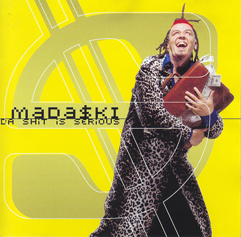 Madaski - Da Shit is Serious