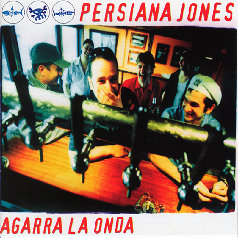 Persiana Jones - Agarra la Onda